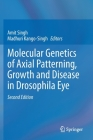 Molecular Genetics of Axial Patterning, Growth and Disease in Drosophila Eye Cover Image