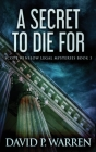 A Secret to Die For: Large Print Hardcover Edition Cover Image