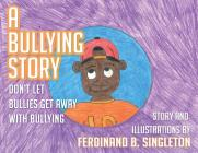 A Bullying Story: Don't let bullies get away with bullying Cover Image