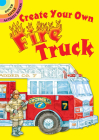 Create Your Own Fire Truck (Dover Little Activity Books) Cover Image