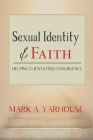 Sexual Identity and Faith: Helping Clients Find Congruence (Spirituality and Mental Health) Cover Image