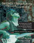 Secrets of Negotiating a Recording Contract: The Musician's Guide to Understanding and Avoiding Sneaky Lawyer Tricks Cover Image