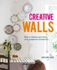 Creative Walls: How to display and enjoy your treasured collections Cover Image