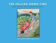 The Falling Down Time: One Child's Story about Divorce Cover Image