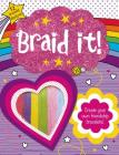 Make It: Braid It!: Create Your Own Friendship Bracelets Cover Image