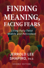 Finding Meaning, Facing Fears: Living Fully Twixt Midlife and Retirement Cover Image