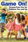 Game On!: Screen-Free Fun for Children Two and Up Cover Image