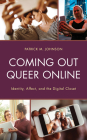 Coming Out Queer Online: Identity, Affect, and the Digital Closet Cover Image