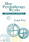 How Psychotherapy Works: Process and Technique Cover Image