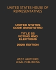 United States Code Annotated Title 52 Voting and Elections 2020 Edition: West Hartford Legal Publishing Cover Image