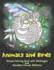Animals and Birds - Unique Coloring Book with Zentangle and Mandala Animal Patterns Cover Image