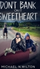 Don't Bank on it, Sweetheart Cover Image