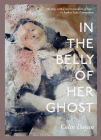 In the Belly of Her Ghost: A Memoir Cover Image