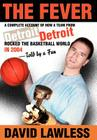 The Fever: A Complete Account of How a Team from Detroit Rocked the Basketball World in 2004--Told by a Fan Cover Image