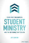 Your First 100 Days in Student Ministry: And the 40 Years That Follow Cover Image