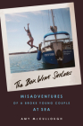 The Box Wine Sailors: Misadventures of a Broke Young Couple at Sea Cover Image