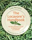 The Locavore's Handbook: The Busy Person's Guide to Eating Local on a Budget Cover Image