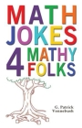 Math Jokes 4 Mathy Folks Cover Image