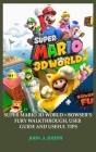 Super Mario 3D World + Bowser's Fury Walkthrough, User Guide and Useful Tips Cover Image