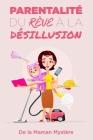 Parentalité: du rêve à la désillusion Cover Image