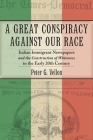 A Great Conspiracy Against Our Race: Italian Immigrant Newspapers and the Construction of Whiteness in the Early Twentieth Century (Culture) Cover Image