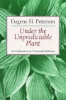 Under the Unpredictable Plant: An Exploration in Vocational Holiness Cover Image