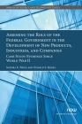 Assessing the Role of the Federal Government in the Development of New Products, Industries, and Companies: Case Study Evidence Since World War II (Annals of Science and Technology Policy #12) Cover Image