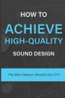 How To Achieve High-Quality Sound Design: The Main Reason Should Use LFO: How To Use Filter Lfo Cover Image