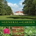The General in the Garden: George Washington's Landscape at Mount Vernon Cover Image