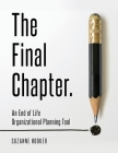 The Final Chapter: An End of Life Organizational Planning Tool Cover Image