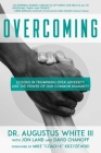 Overcoming: Lessons in Triumphing over Adversity and the Power of Our Common Humanity Cover Image
