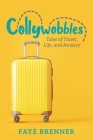 Collywobbles: Tales of Travel, Life, and Anxiety Cover Image