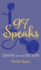 97 Speaks: Lessons from the Decades Cover Image