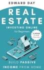 Real Estate Investing Online for Beginners: Build Passive Income from Home Cover Image