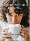 Intermittent Fasting for Woman: Health Process Cover Image
