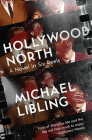 Hollywood North: A Novel in Six Reels Cover Image