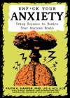 Unfuck Your Anxiety: Using Science to Rewire Your Anxious Brain Cover Image