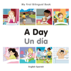 My First Bilingual Book–A Day (English–Spanish) Cover Image