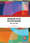 Migration in the Western Balkans: What Do We Know? Cover Image
