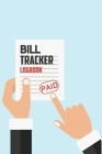 Bill Tracker Logbook: Budget Planner with Expense Trackers & Monthly Budgeting Cover Image