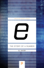 E: The Story of a Number (Princeton Science Library #41) Cover Image