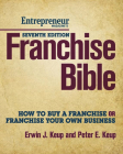 Franchise Bible: How to Buy a Franchise or Franchise Your Own Business Cover Image