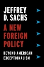 A New Foreign Policy: Beyond American Exceptionalism Cover Image