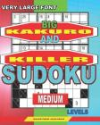 Very large font. Big Kakuro and Killer Sudoku medium levels.: Book for adults. Cover Image