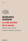 La vida secreta de la mente / The Secret Life of the Mind: How Your Brain Thinks, Feels, and Decides Cover Image