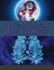 Zodiac Coloring Book For Adults: Astrology Colorable Book 24 Beautiful Zodiac Signs Colourings (8.5x11 inches, 50 pages) Cover Image