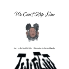 We Can't Stop Now Cover Image