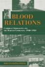 Blood Relations: Caribbean Immigrants and the Harlem Community, 1900-1930 (Blacks in the Diaspora) Cover Image
