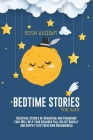 Bedtime Stories for Kids: Beautiful Stories of Adventure and Friendship that Will Help your Children Fall Asleep Quickly and Happily into Their Cover Image