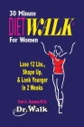 30 Minute Dietwalk for Women: Lose 12 Lbs. & Shape Up in 2 Weeks Cover Image